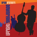 Brian Bromberg: Downright Upright
